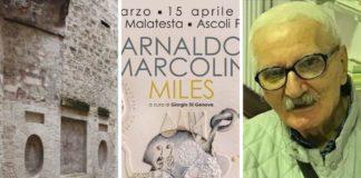 Ascoli mostra, al Forte Malatesta, 'Miles' l'arte e le opere dell'ascolano Marcolini (Il Martino - ilmartino.it -) M'Art - Arte e Cultura -